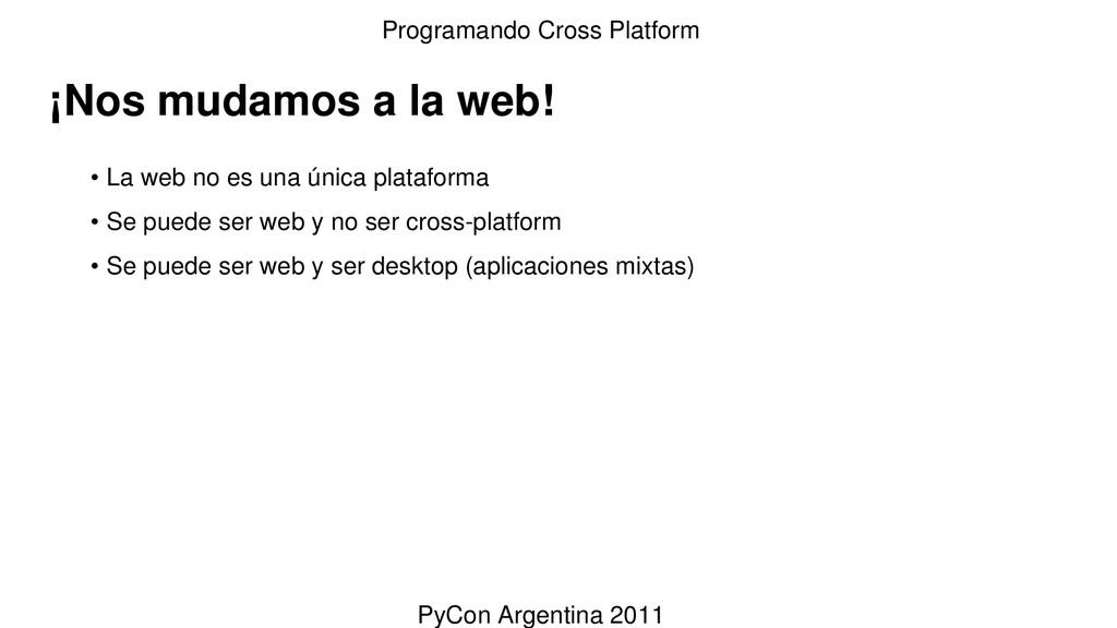 ¡Nos mudamos a la web! • La web no es una única...