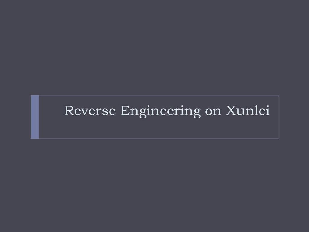 Reverse Engineering on Xunlei
