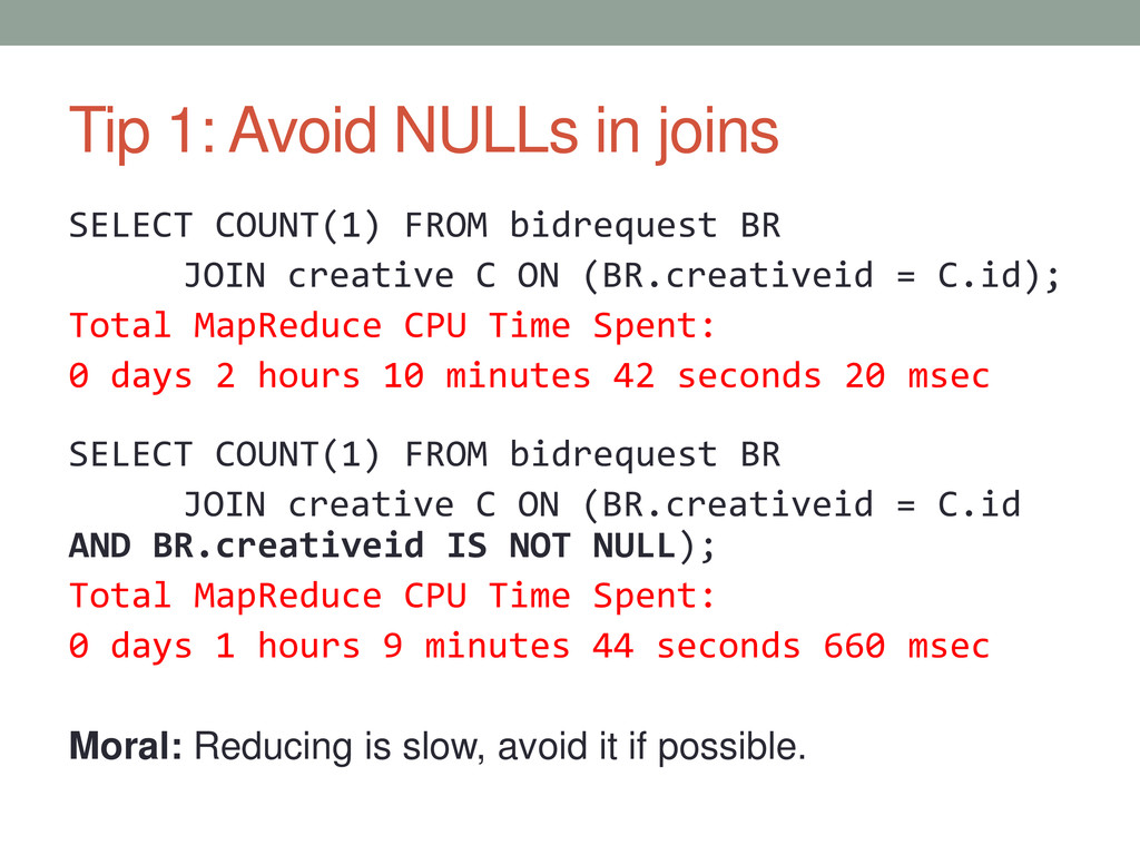 Tip 1: Avoid NULLs in joins SELECT COUNT(1) FRO...