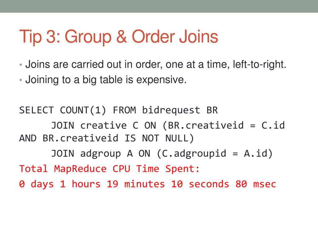 Tip 3: Group & Order Joins • Joins are carried ...