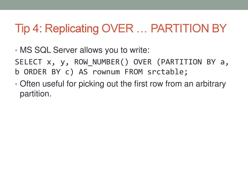 Tip 4: Replicating OVER … PARTITION BY • MS SQL...