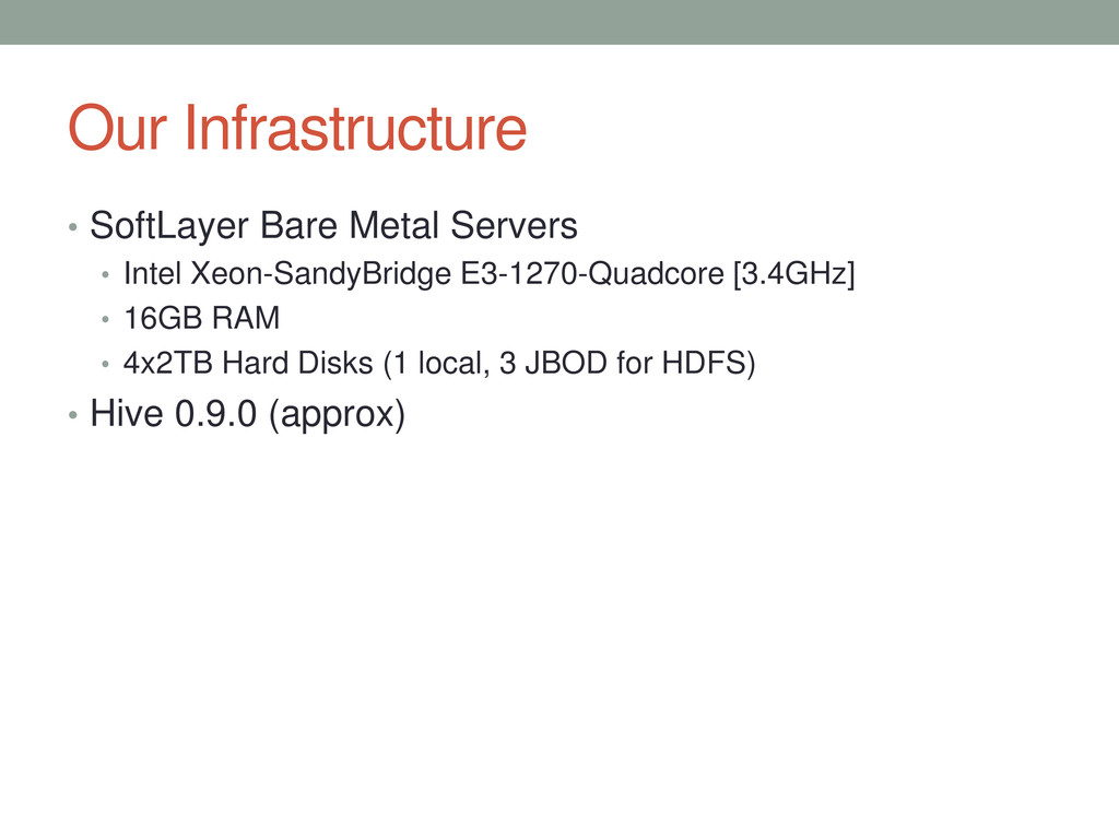 Our Infrastructure • SoftLayer Bare Metal Serve...