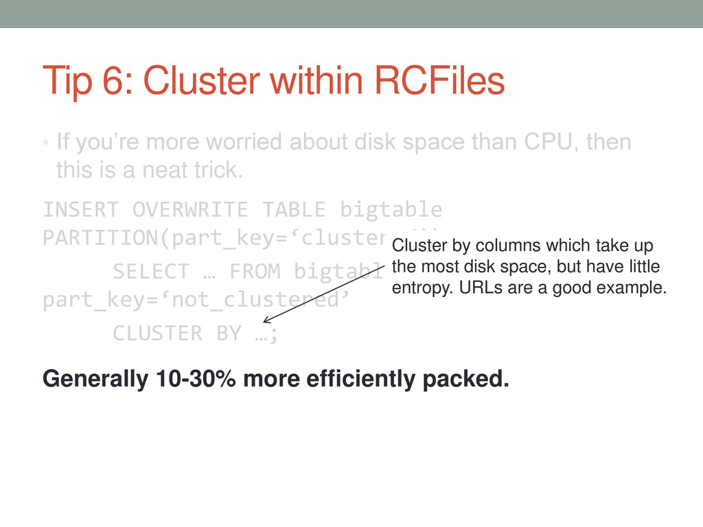 Tip 6: Cluster within RCFiles • If you're more ...