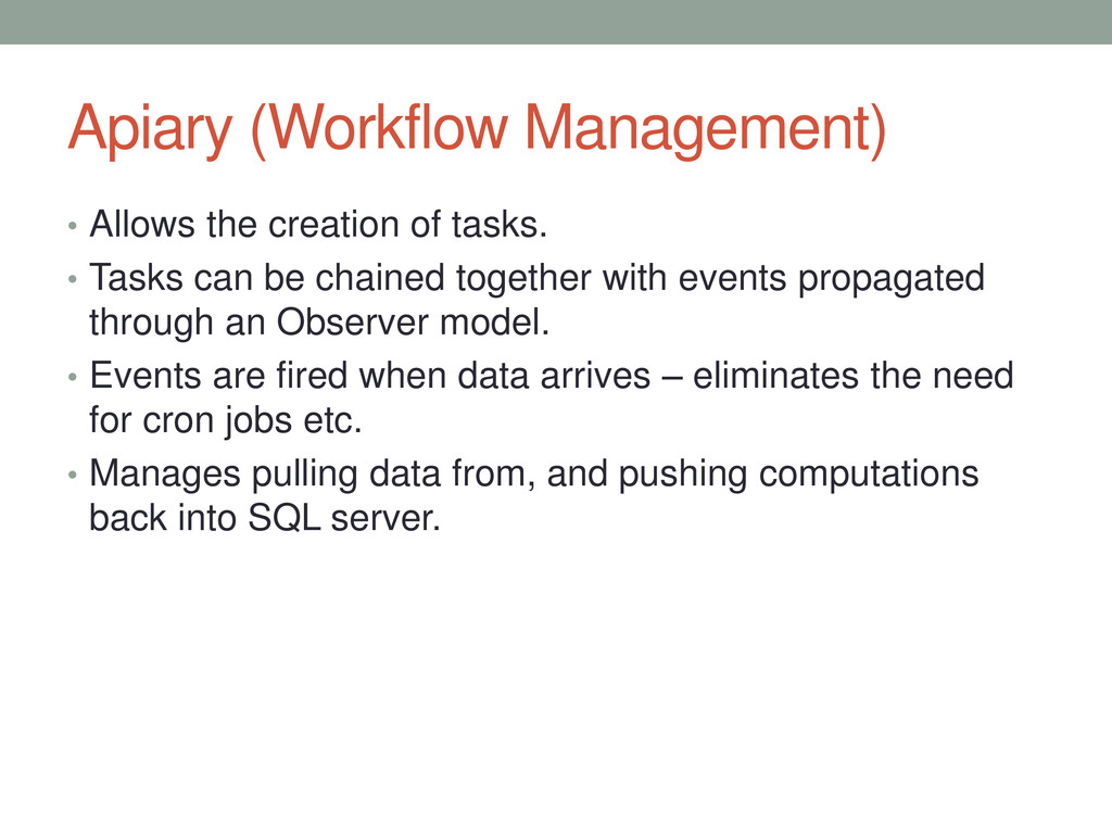 Apiary (Workflow Management) • Allows the creat...