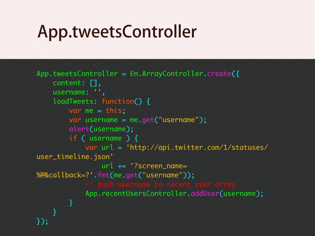 App.tweetsController = Em.ArrayController.creat...
