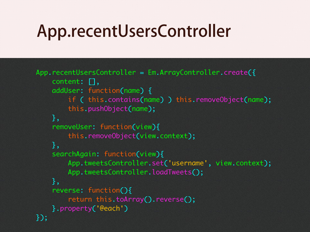 App.recentUsersController = Em.ArrayController....