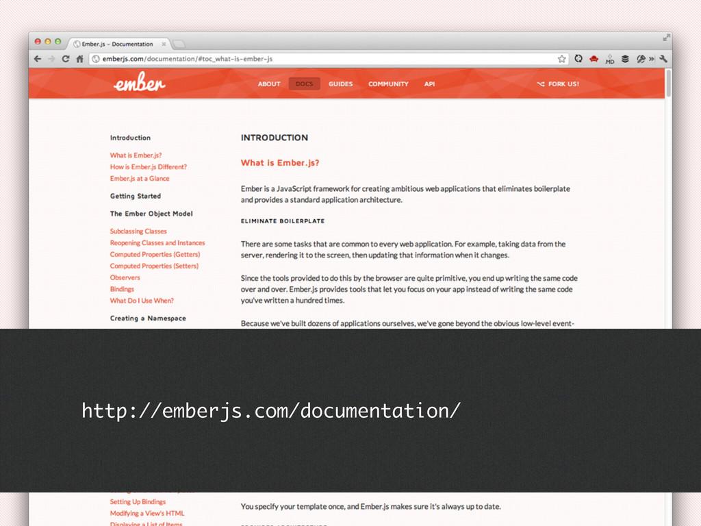 http://emberjs.com/documentation/