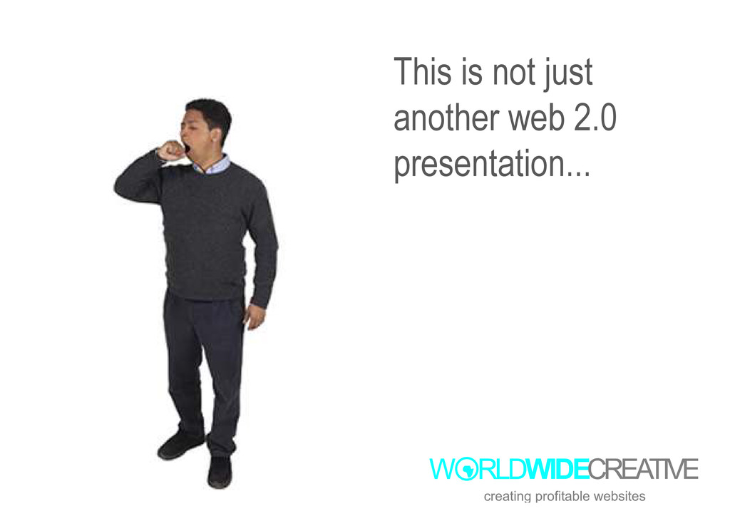 This is not just another web 2.0 presentation.....