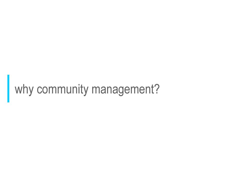 why community management?
