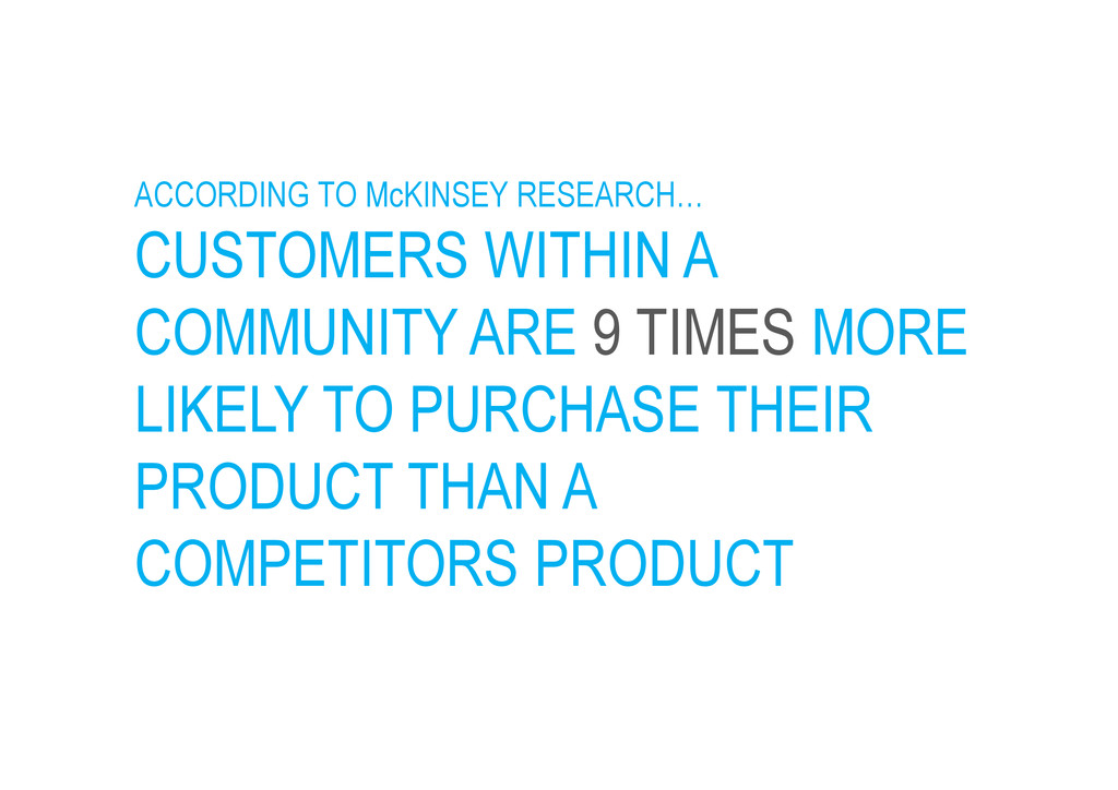 ACCORDING TO McKINSEY RESEARCH… CUSTOMERS WITHI...