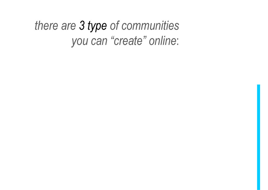 """there are 3 type of communities you can """"create..."""