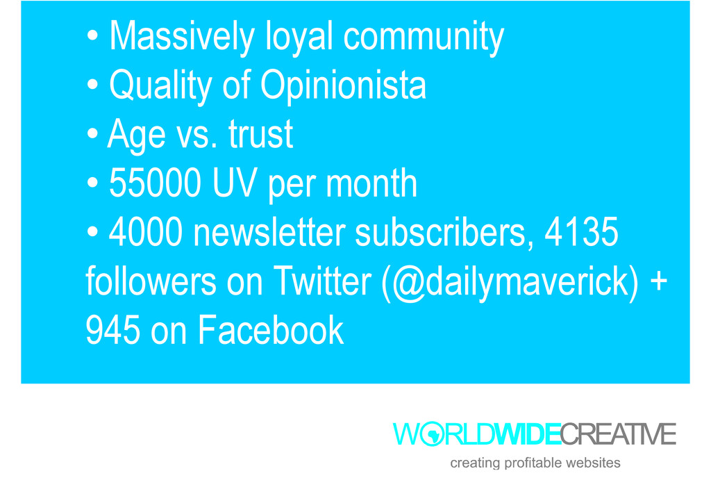 • Massively loyal community • Quality of Opinio...