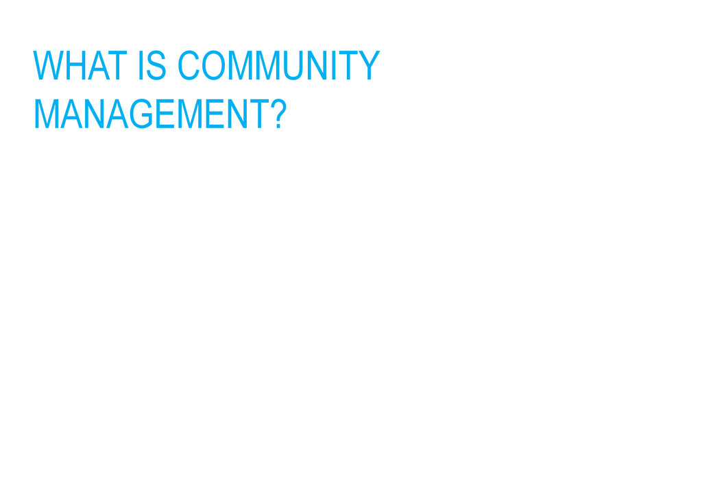 WHAT IS COMMUNITY MANAGEMENT?