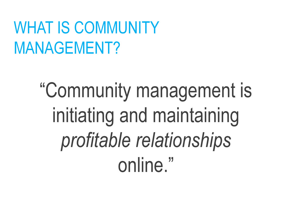 """WHAT IS COMMUNITY MANAGEMENT? """"Community manage..."""