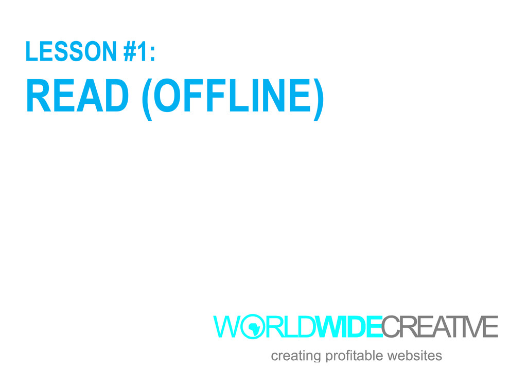 LESSON #1: READ (OFFLINE)