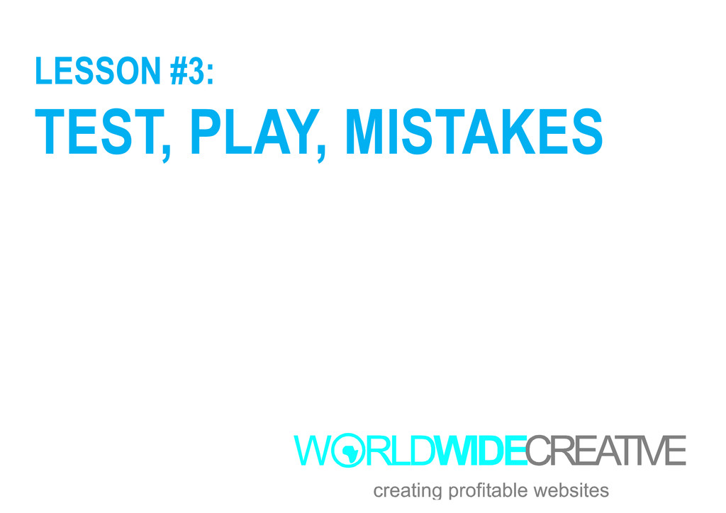 LESSON #3: TEST, PLAY, MISTAKES