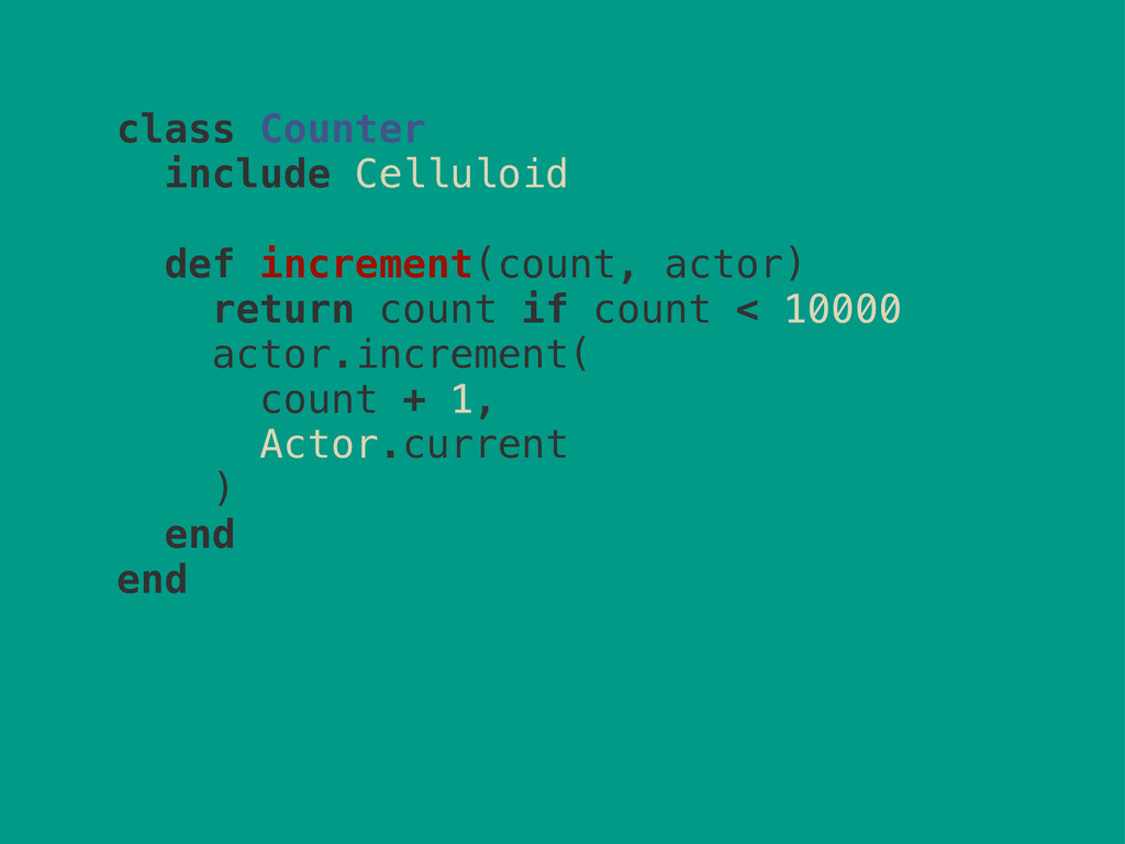 class Counter include Celluloid def increment(c...
