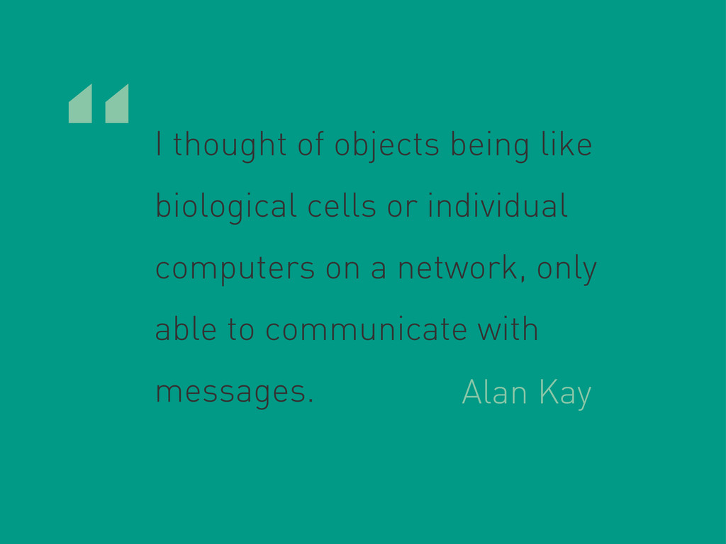 """""""I thought of objects being like biological cel..."""