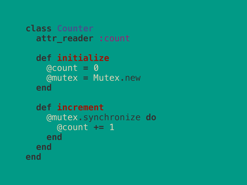 class Counter attr_reader :count def initialize...