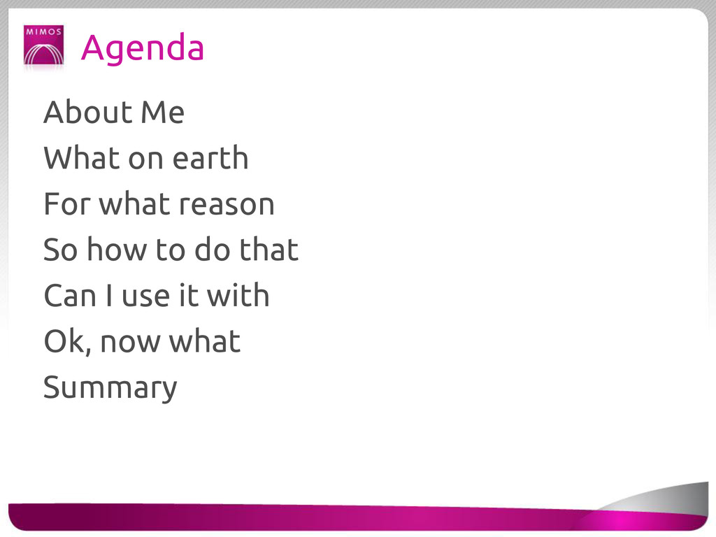 Agenda About Me What on earth For what reason S...
