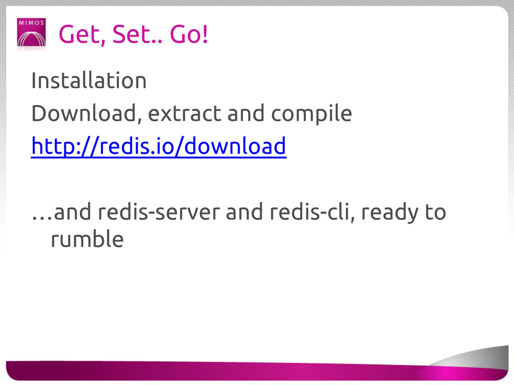 Get, Set.. Go! Installation Download, extract a...
