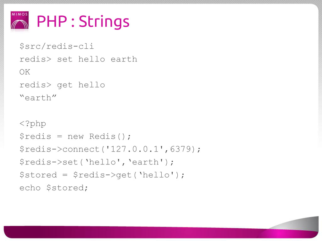 PHP : Strings $src/redis-cli redis> set hello e...