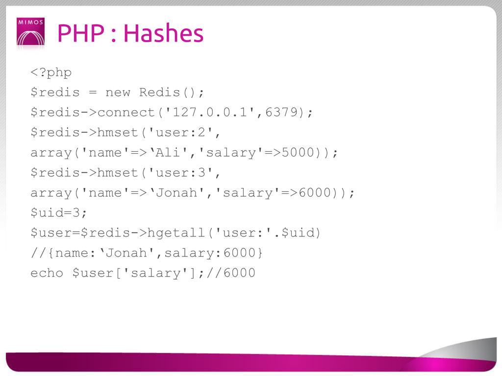 PHP : Hashes <?php $redis = new Redis(); $redis...