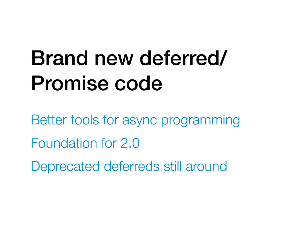 Brand new deferred/ Promise code Better tools f...