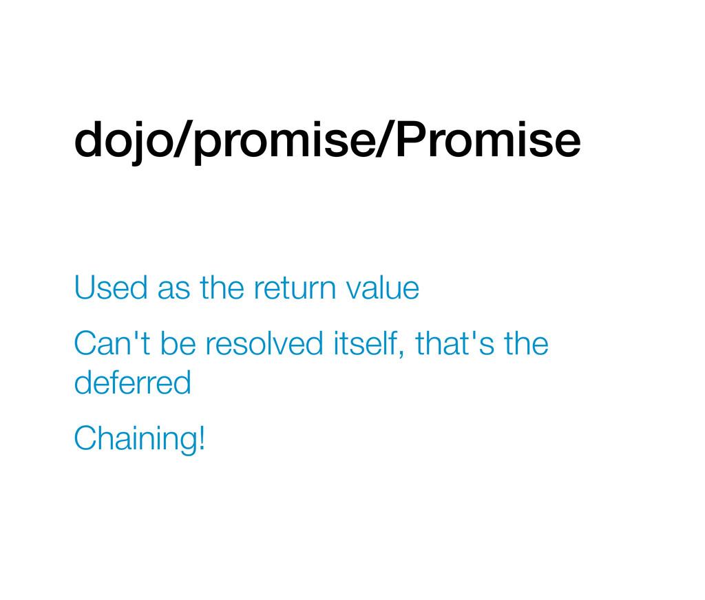 dojo/promise/Promise Used as the return value C...