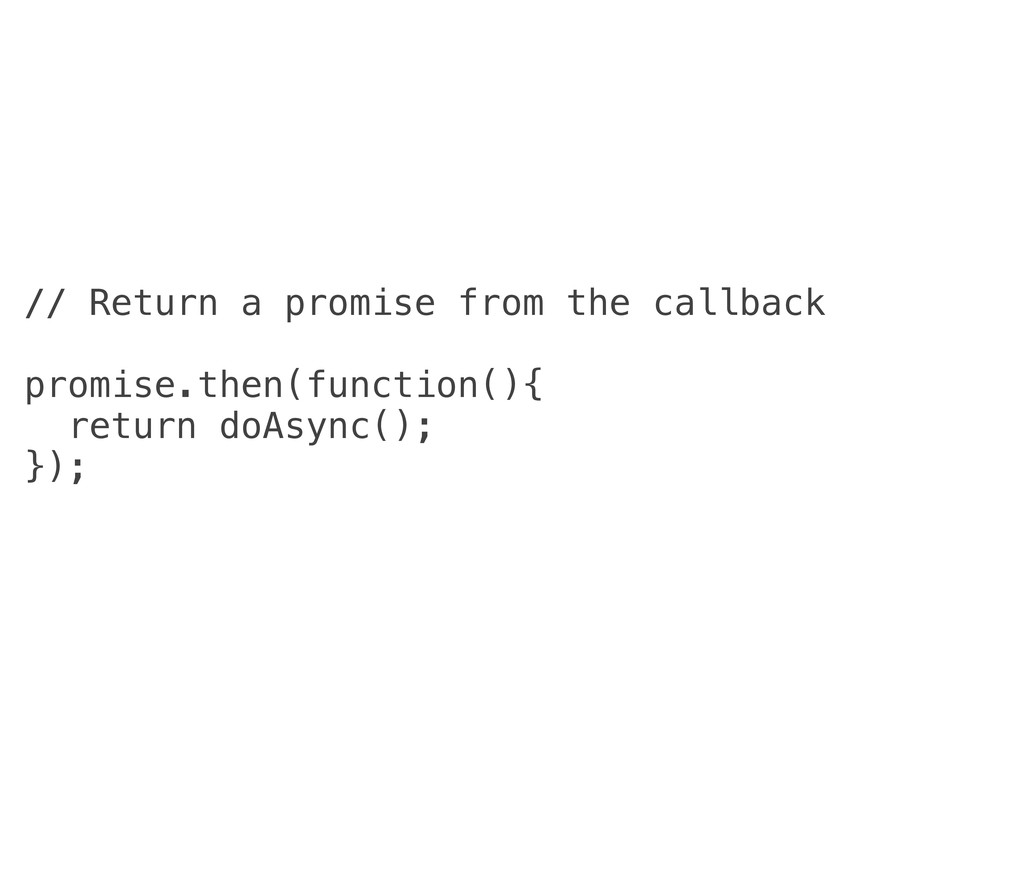 // Return a promise from the callback promise.t...