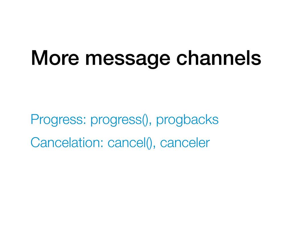 More message channels Progress: progress(), pro...