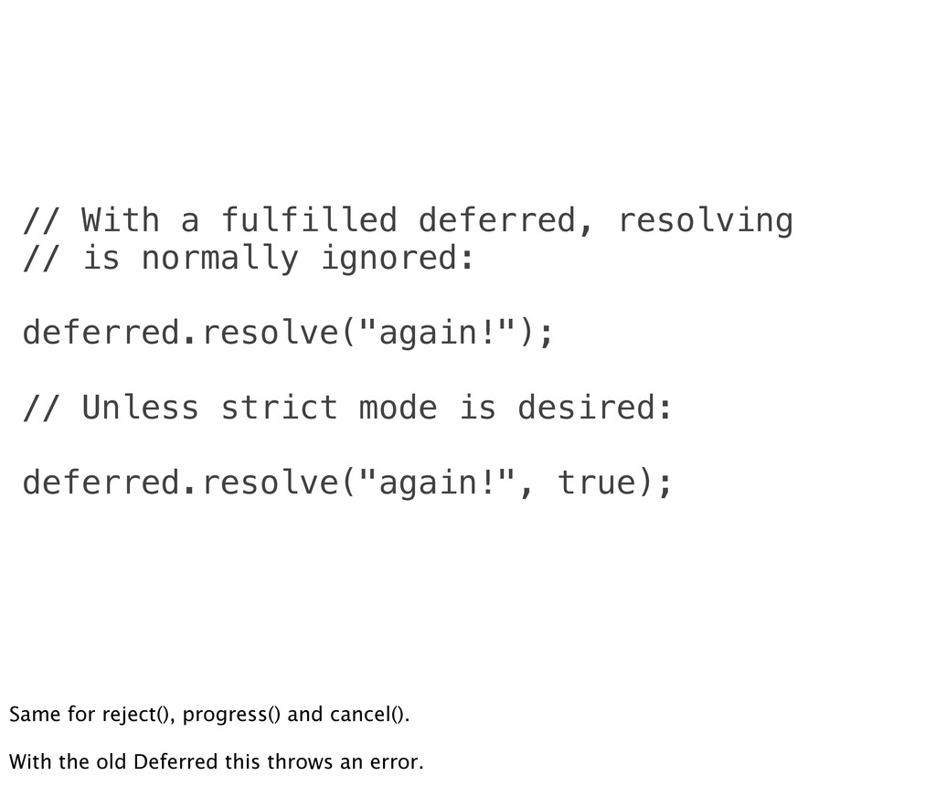 // With a fulfilled deferred, resolving // is n...