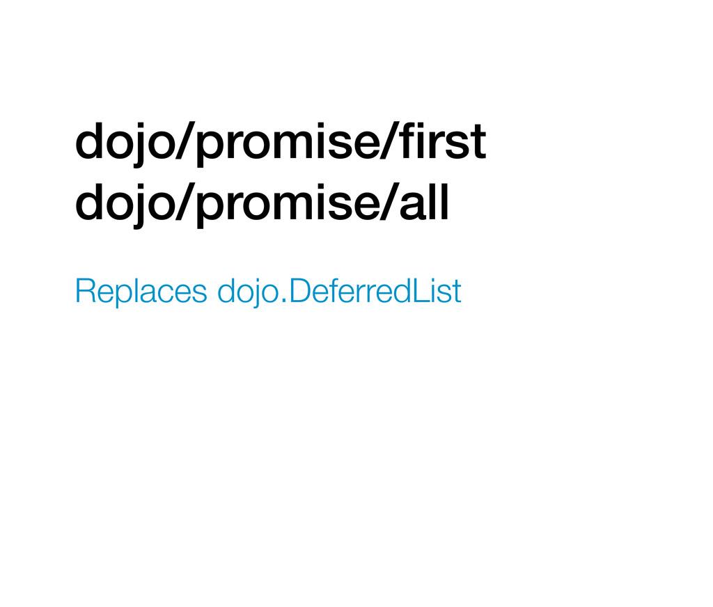 dojo/promise/first dojo/promise/all Replaces doj...