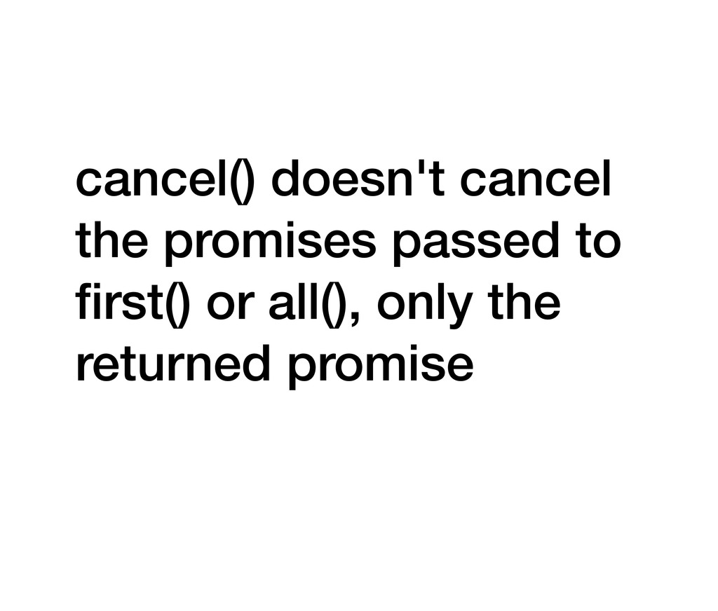 cancel() doesn't cancel the promises passed to ...