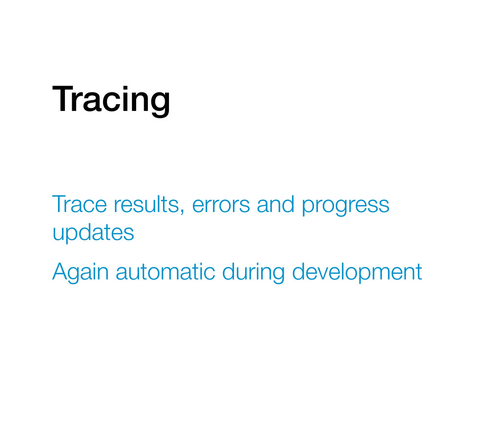 Tracing Trace results, errors and progress upda...