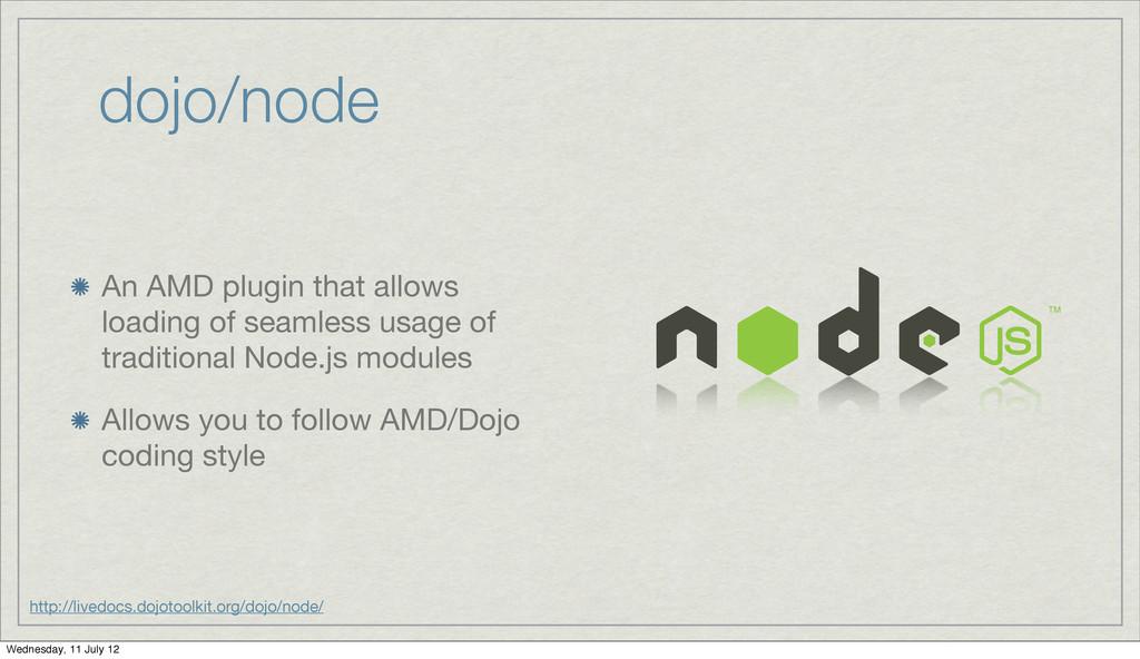 dojo/node An AMD plugin that allows loading of ...