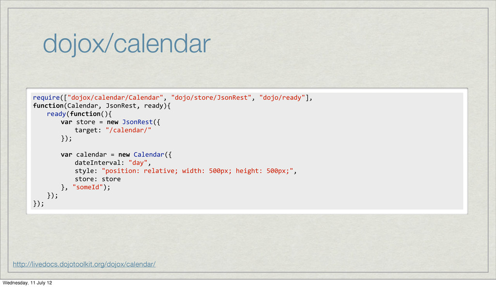 dojox/calendar http://livedocs.dojotoolkit.org/...