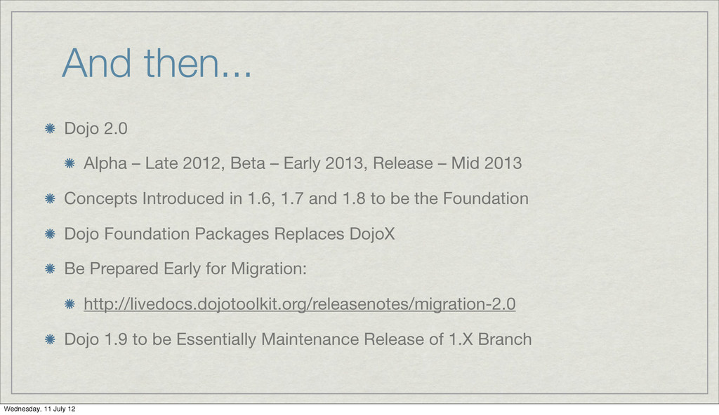 And then... Dojo 2.0 Alpha – Late 2012, Beta – ...