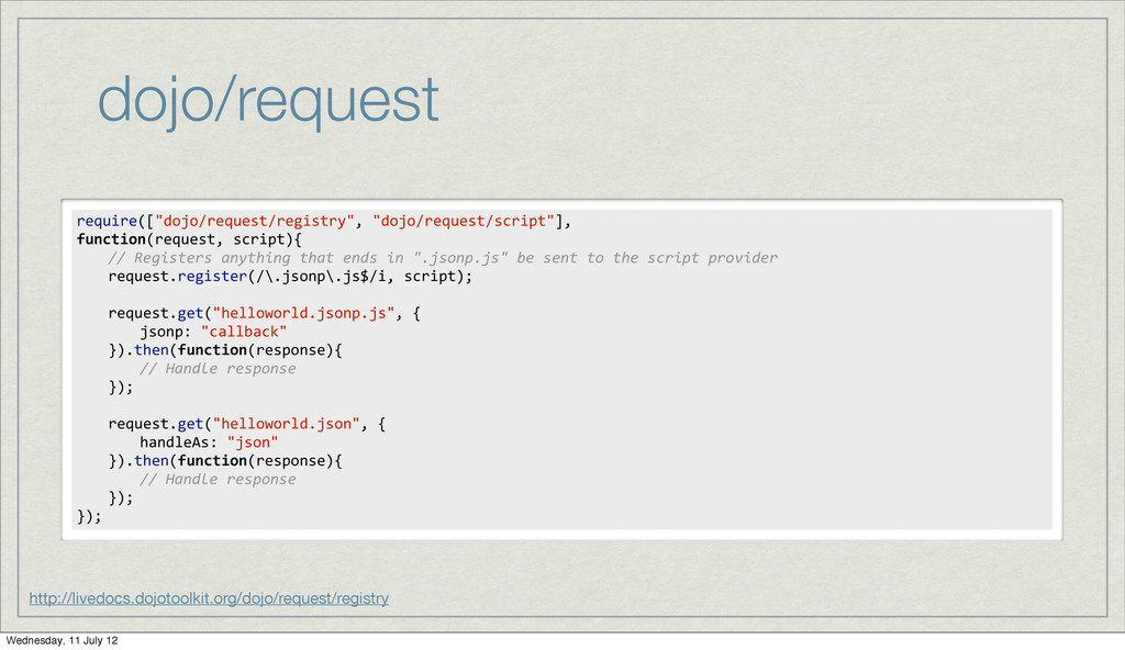 dojo/request http://livedocs.dojotoolkit.org/do...
