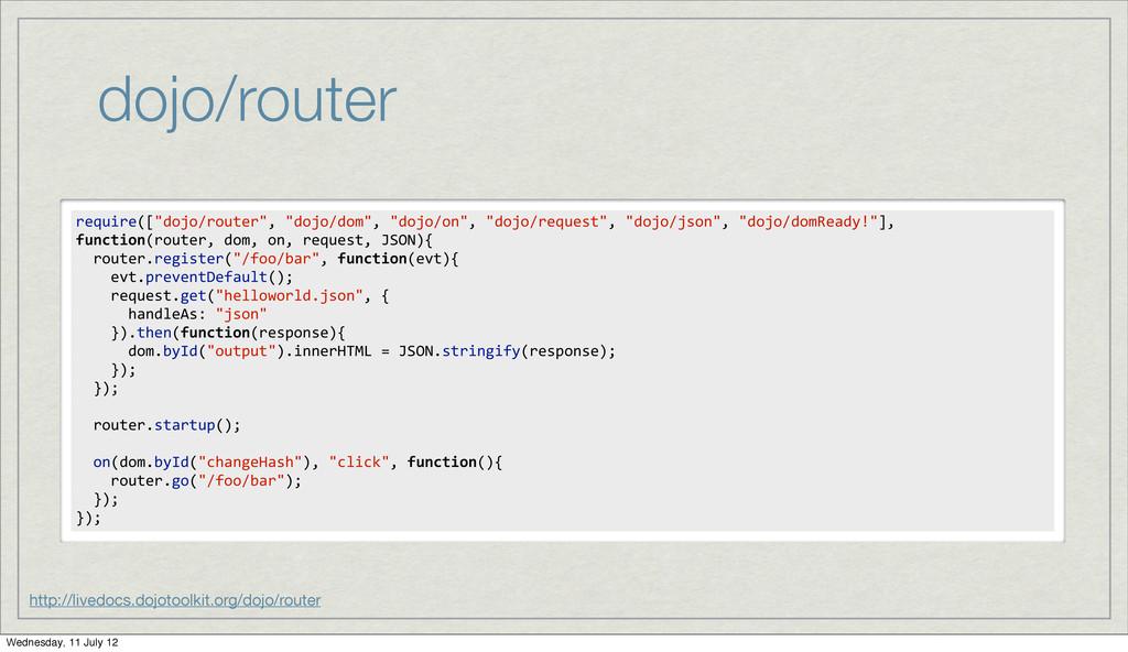 """require([""""dojo/router"""", """"dojo/dom"""", """"dojo..."""