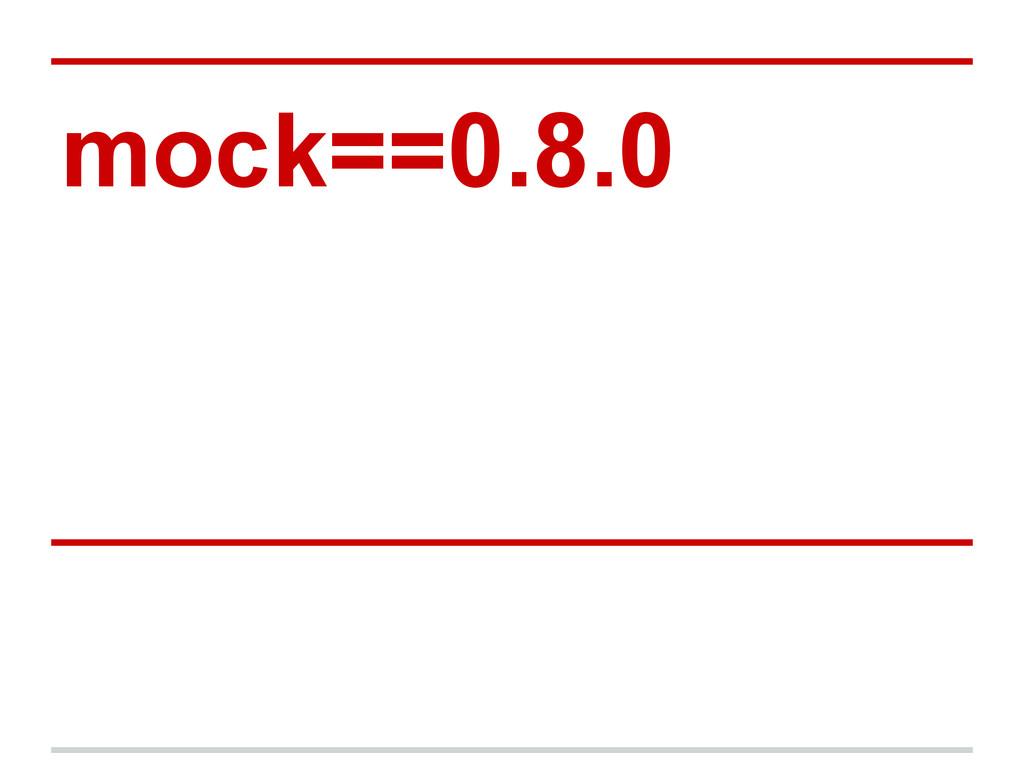mock==0.8.0