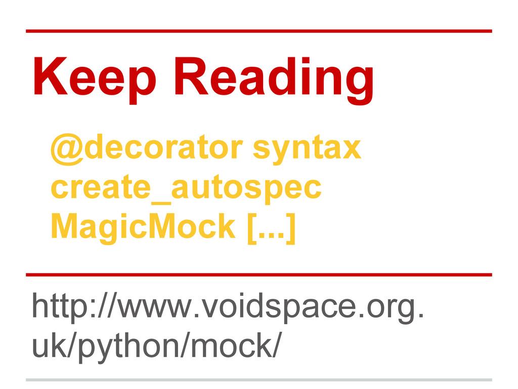 Keep Reading @decorator syntax create_autospec ...