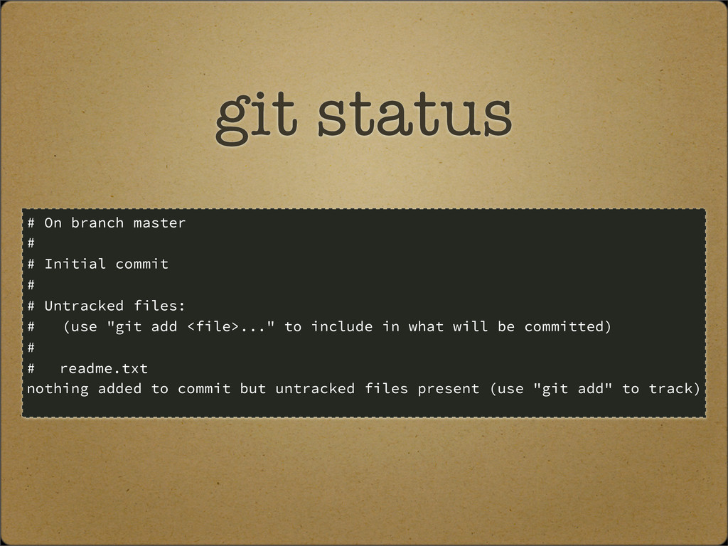 git status # On branch master # # Initial commi...