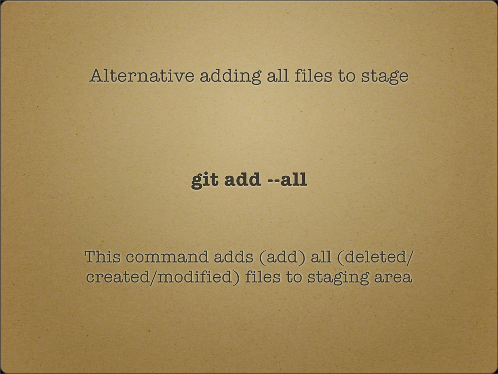Alternative adding all files to stage git add -...