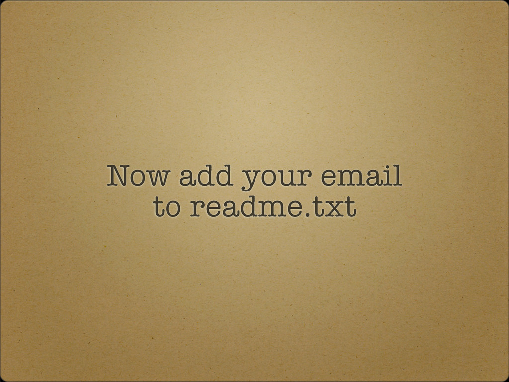Now add your email to readme.txt