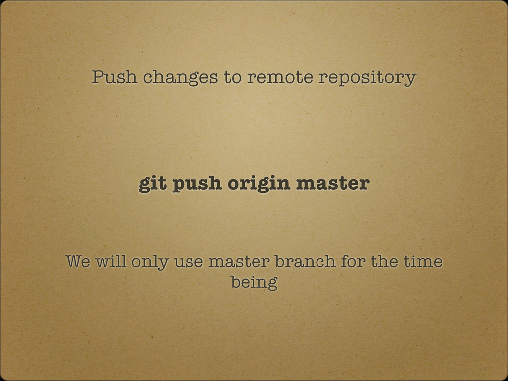 Push changes to remote repository git push orig...