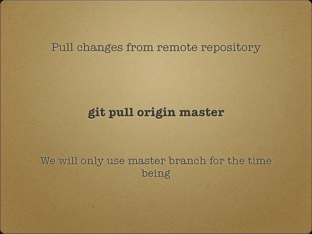 Pull changes from remote repository git pull or...