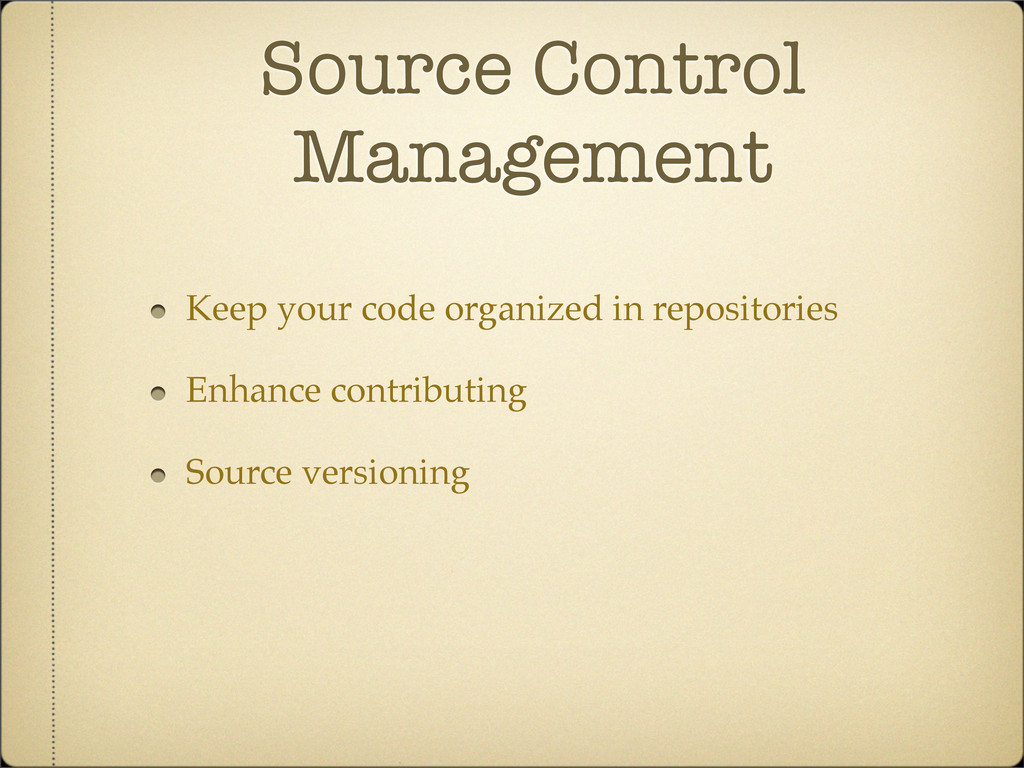 Source Control Management Keep your code organi...
