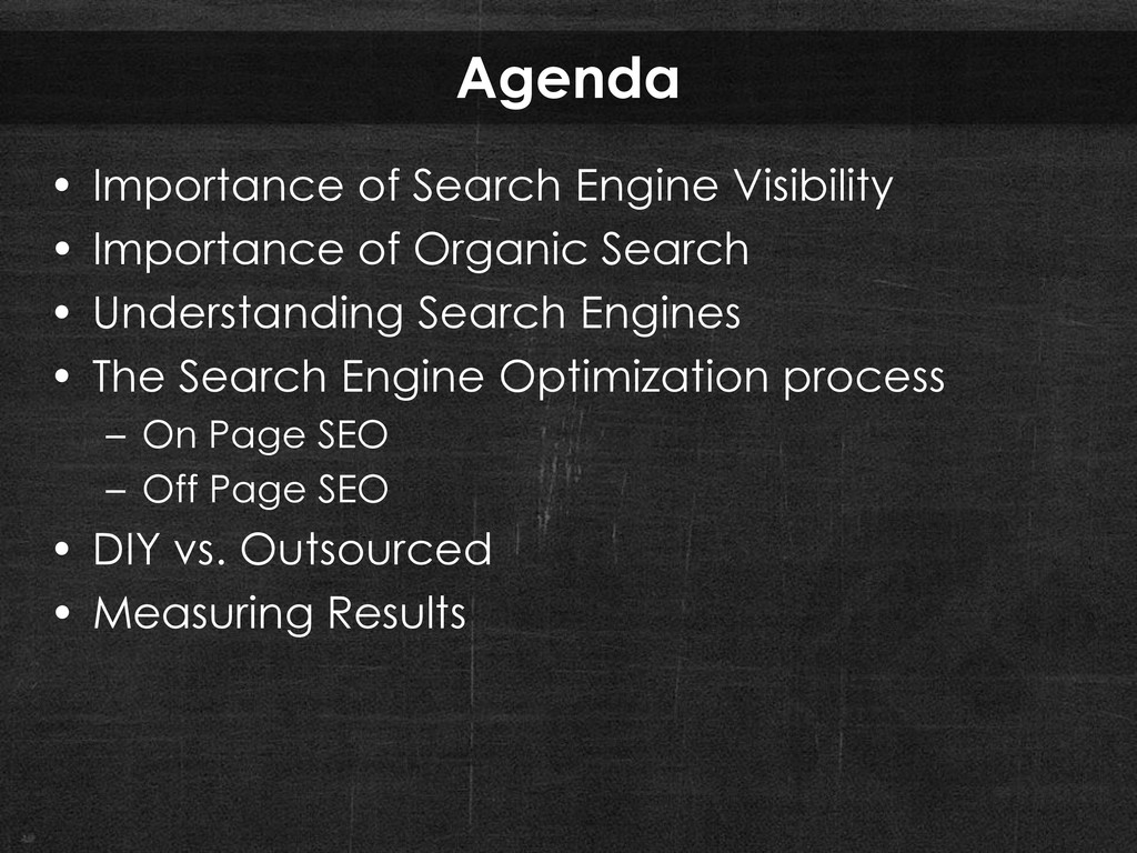 Agenda • Importance of Search Engine Visibility...