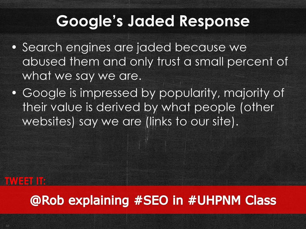 Google's Jaded Response • Search engines are ja...